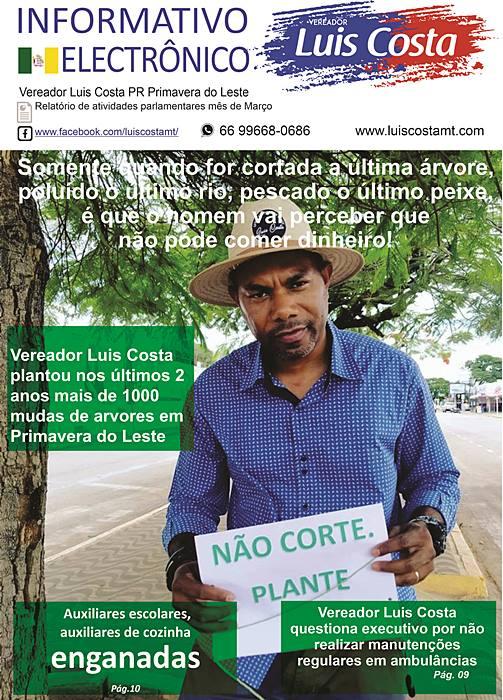 Esse é o informativo eletrônico com resumo de algumas das ações parlamentares do vereador Luis Costa, referente ao mês de Março 2020